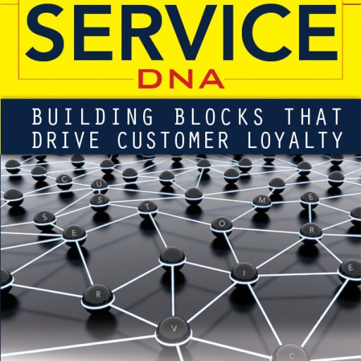 Customer Service DNA - New Book Offers Expert Guidance for Today's Expanding Services Industry
